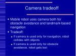 camera tradeoff