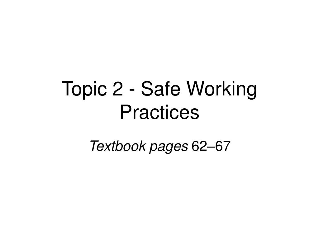 topic 2 safe working practices l.
