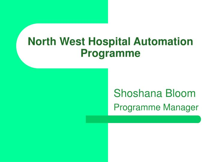 North west hospital automation programme