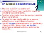 or success is something else