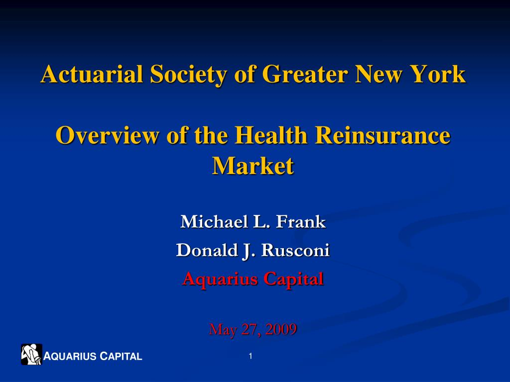 actuarial society of greater new york overview of the health reinsurance market l.