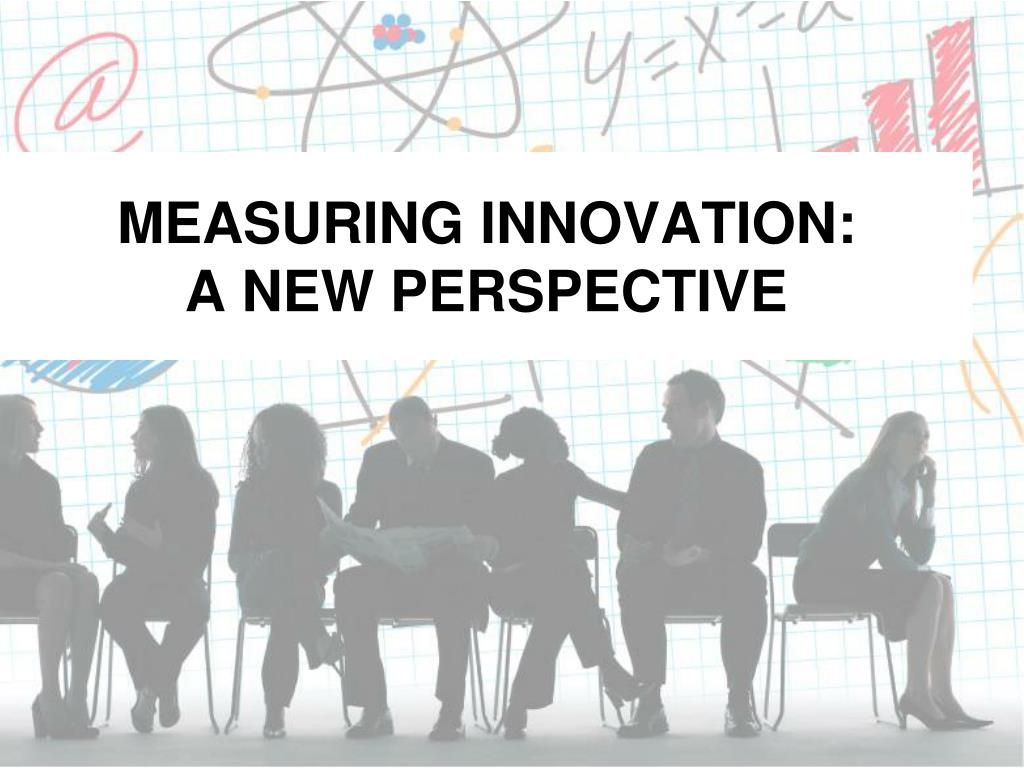measuring innovation a new perspective l.