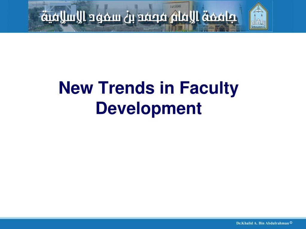 New Trends in Faculty Development