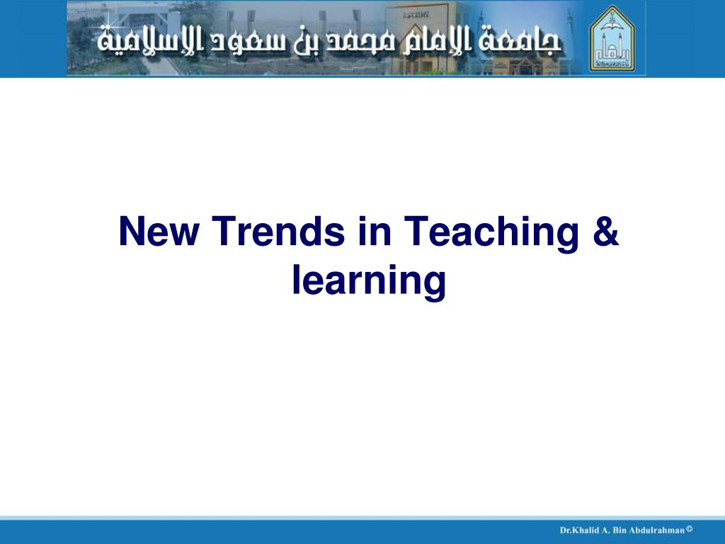 New Trends in Teaching & learning
