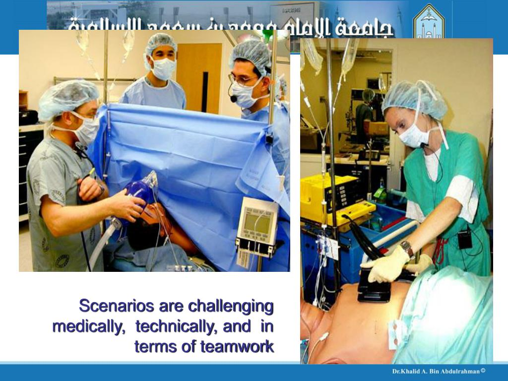 Scenarios are challenging medically,  technically, and  in terms of teamwork