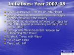 initiatives year 2007 08