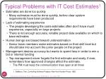 typical problems with it cost estimates 1