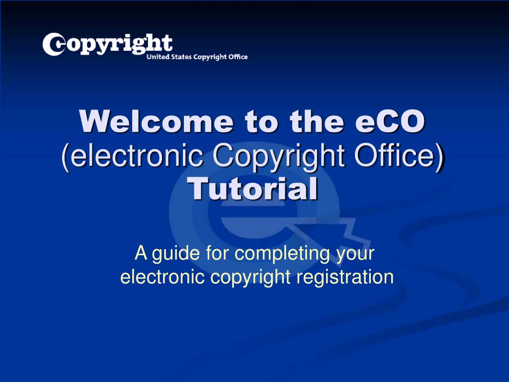 welcome to the eco electronic copyright office tutorial l.