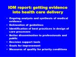 iom report getting evidence into health care delivery