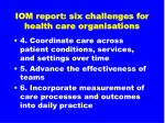iom report six challenges for health care organisations55