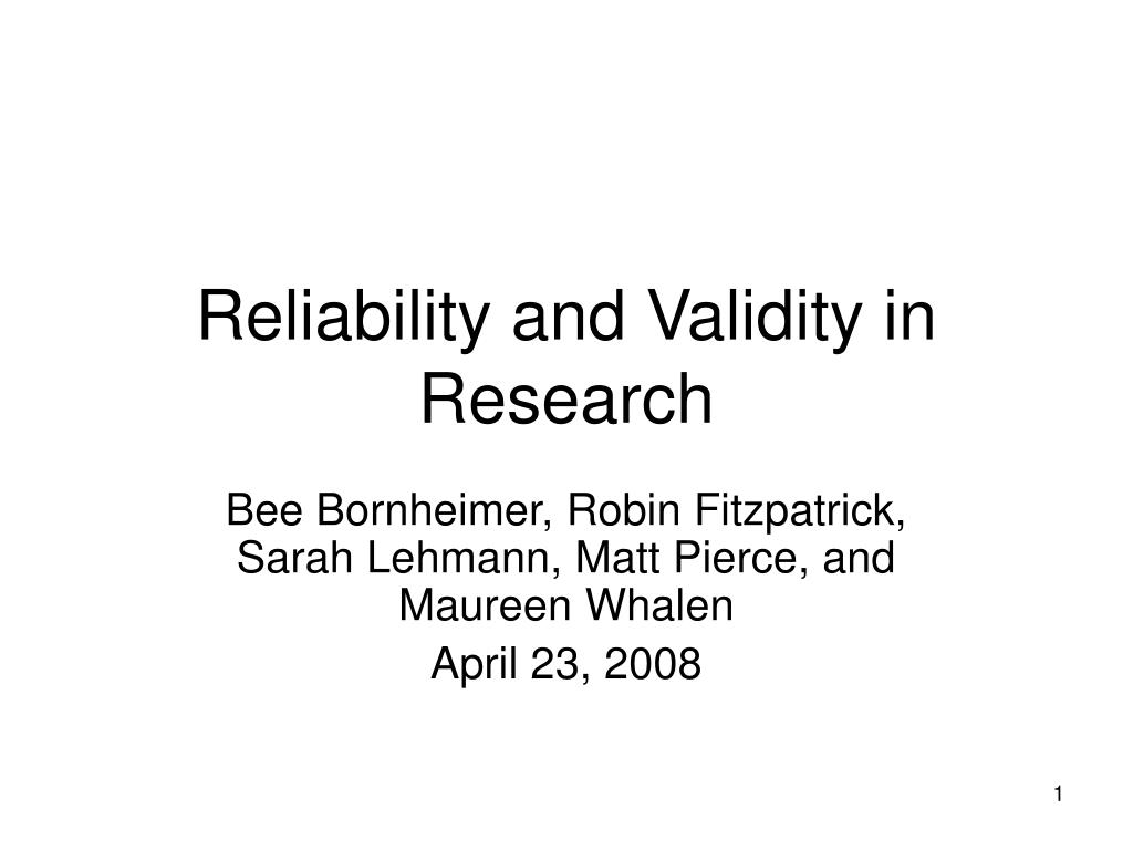 what is validity and reliability in research Validity: the best available approximation to the truth of a given proposition, inference, or conclusion the first thing we have to ask is: validity of whatwhen we think about validity in research, most of us think about research components.