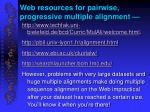 web resources for pairwise progressive multiple alignment