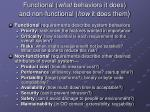 functional what behaviors it does and non functional how it does them