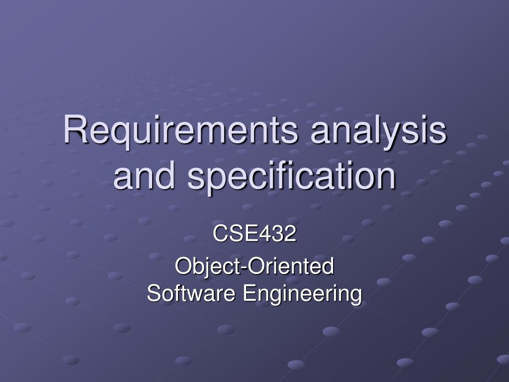 requirements analysis and specification l.