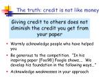 the truth credit is not like money