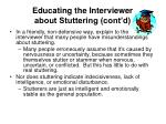 educating the interviewer about stuttering cont d