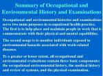 summary of occupational and environmental history and examinations