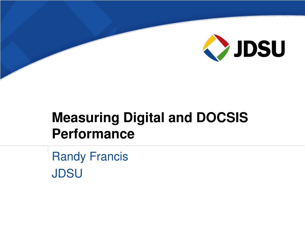 measuring digital and docsis performance l.