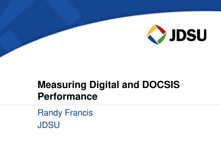 measuring digital and docsis performance n.