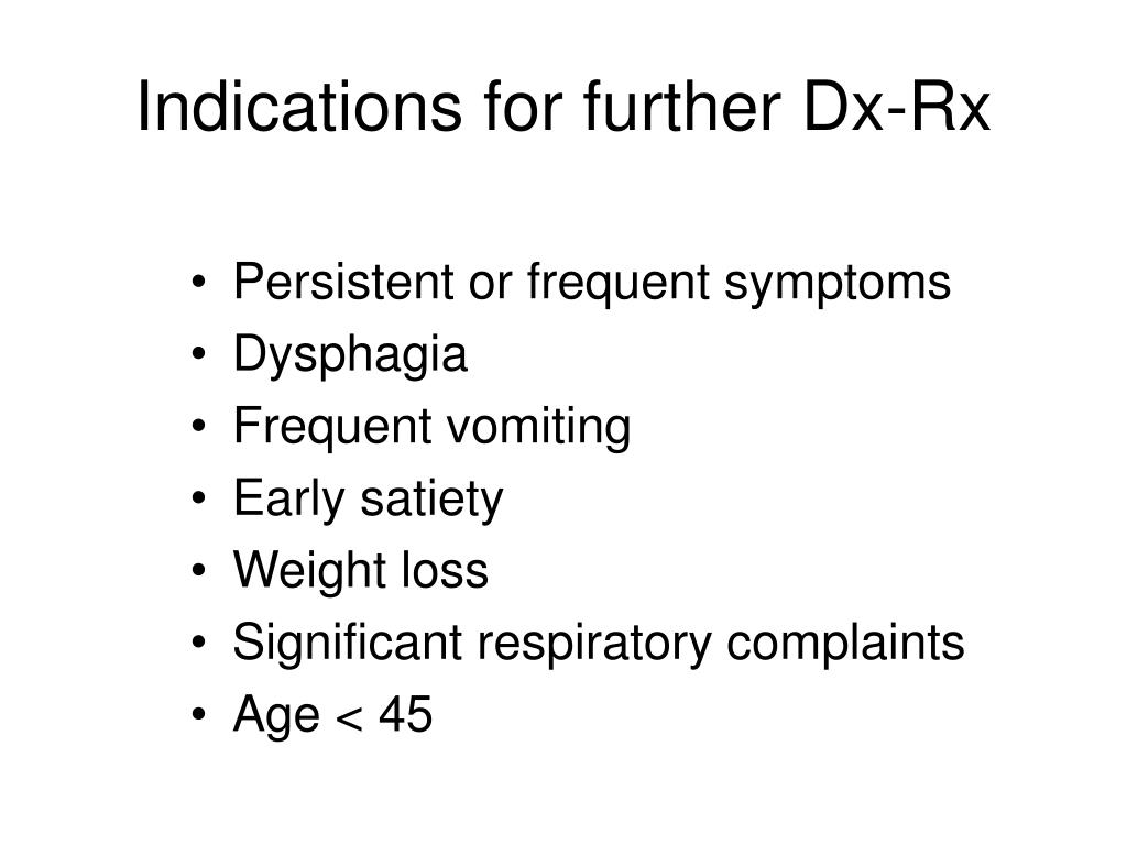 Indications for further Dx-Rx
