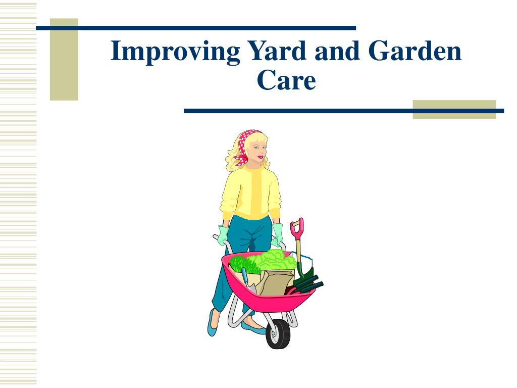 improving yard and garden care l.