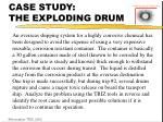 case study the exploding drum