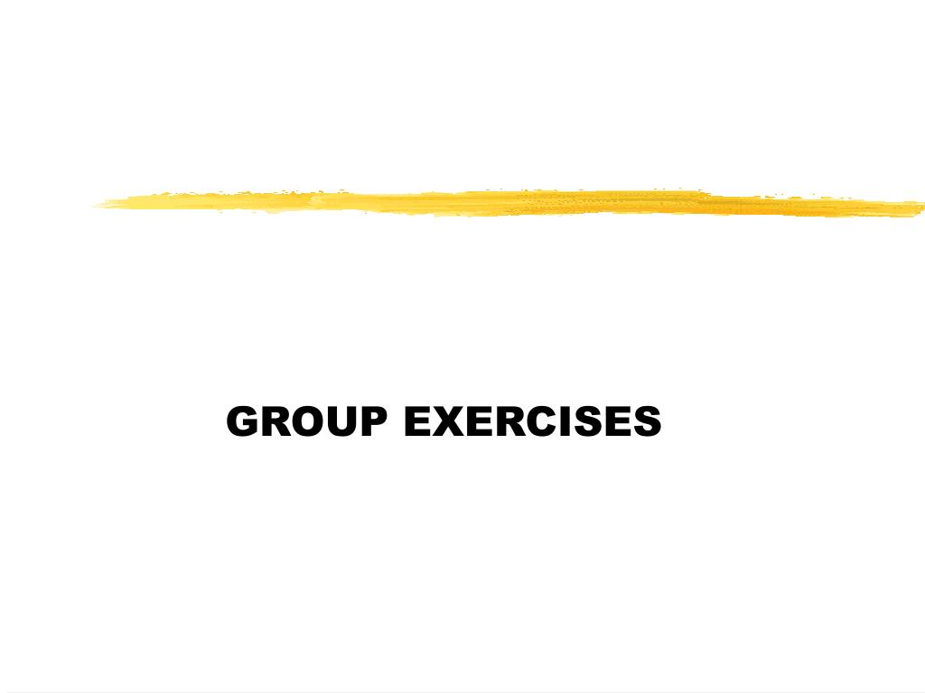 GROUP EXERCISES
