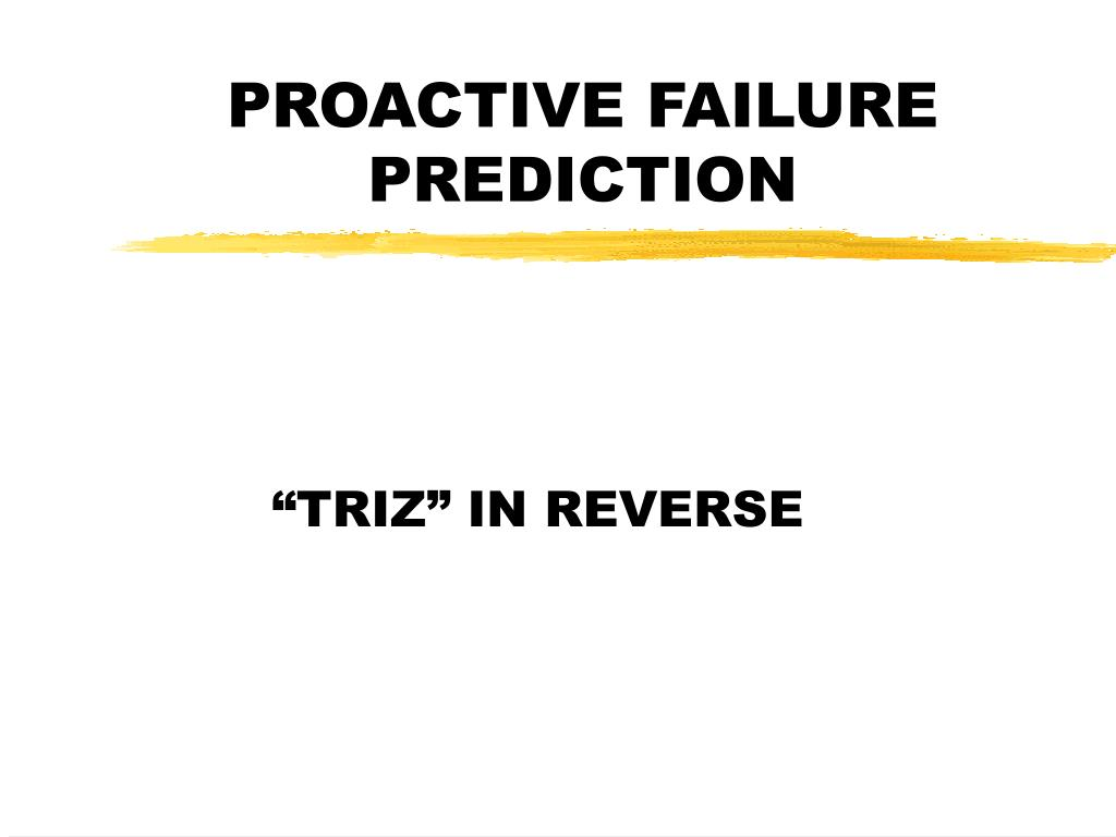 PROACTIVE FAILURE PREDICTION