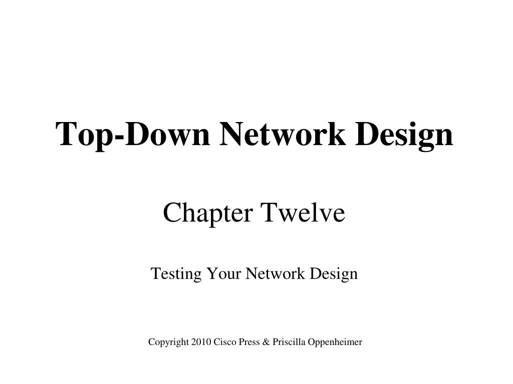 top down network design chapter twelve testing your network design l.