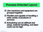 process oriented layout