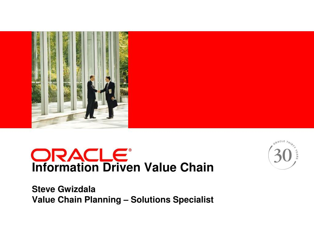 information driven value chain steve gwizdala value chain planning solutions specialist l.