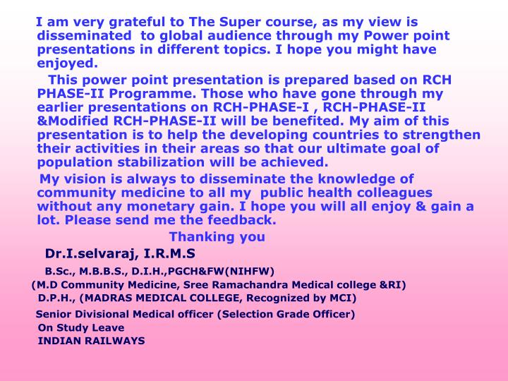 I am very grateful to The Super course, as my view is disseminated  to global audience through my Po...