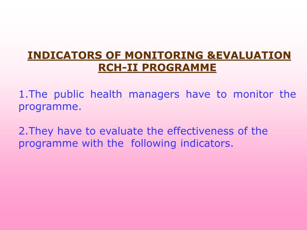 INDICATORS OF MONITORING &EVALUATION RCH-II PROGRAMME