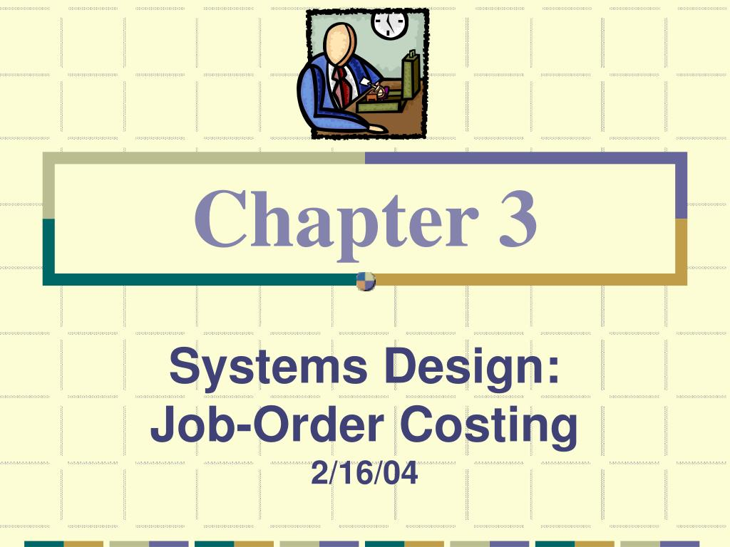 systems design job order costing 2 16 04 l.