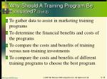 why should a training program be evaluated 2 of 2