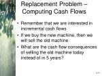 replacement problem computing cash flows