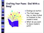 crafting your poem end with a bang