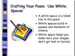 crafting your poem use white spaces