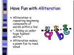 have fun with alliteration