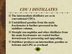 cdu 1 distillates