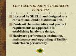 cdu 1 main design hardware features