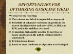 opportunities for optimizing gasoline yield