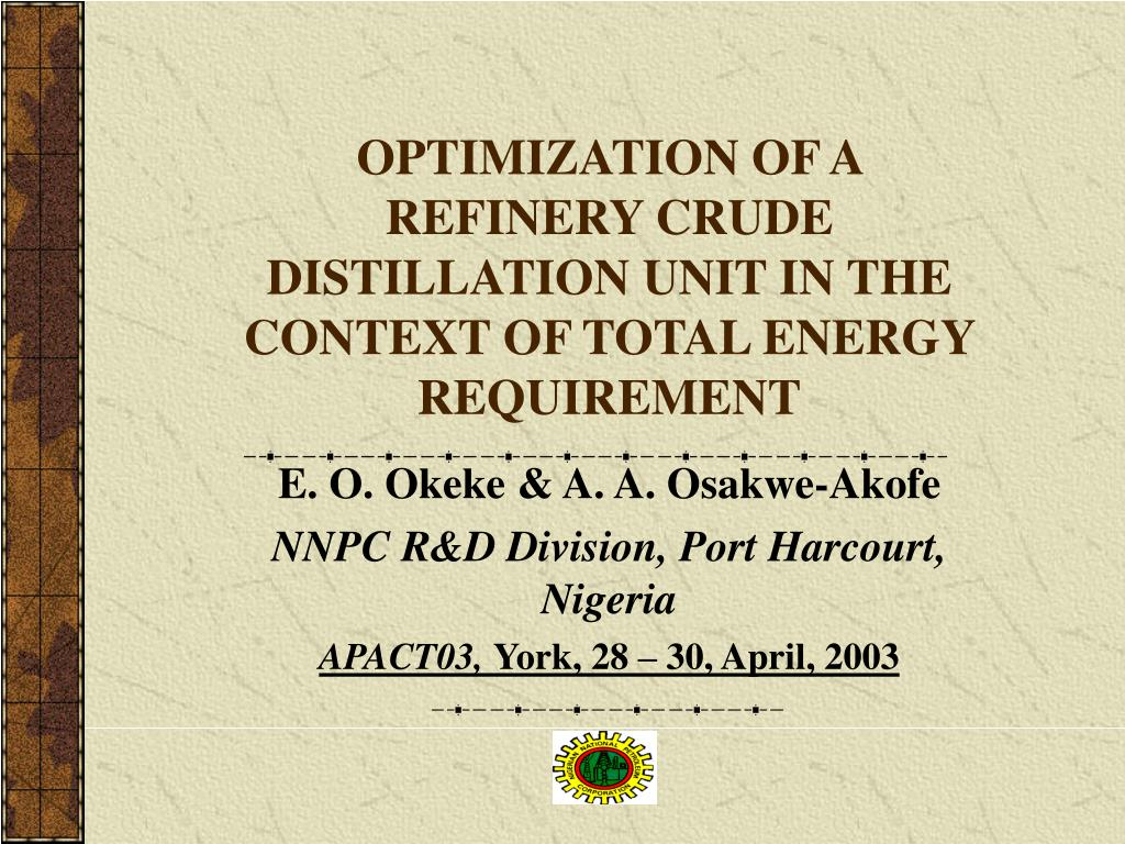 optimization of a refinery crude distillation unit in the context of total energy requirement l.
