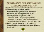 programme for maximizing gasoline production
