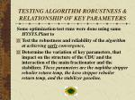 testing algorithm robustness relationship of key parameters