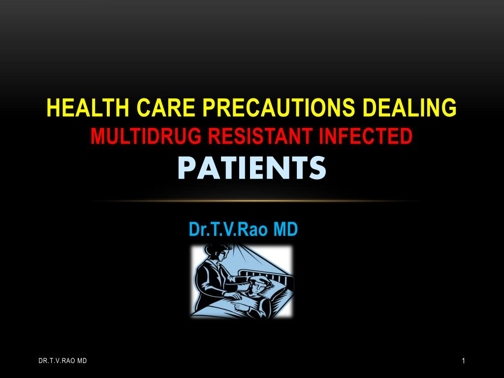 health care precautions dealing multidrug resistant infected patients l.