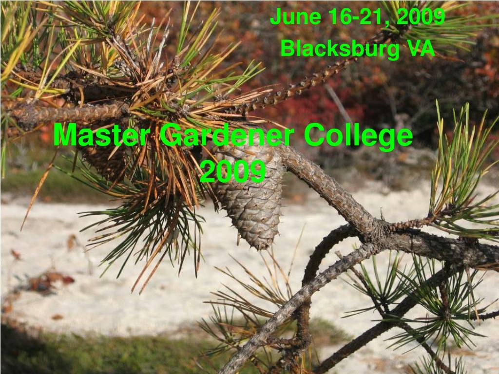 Master Gardener College 2009