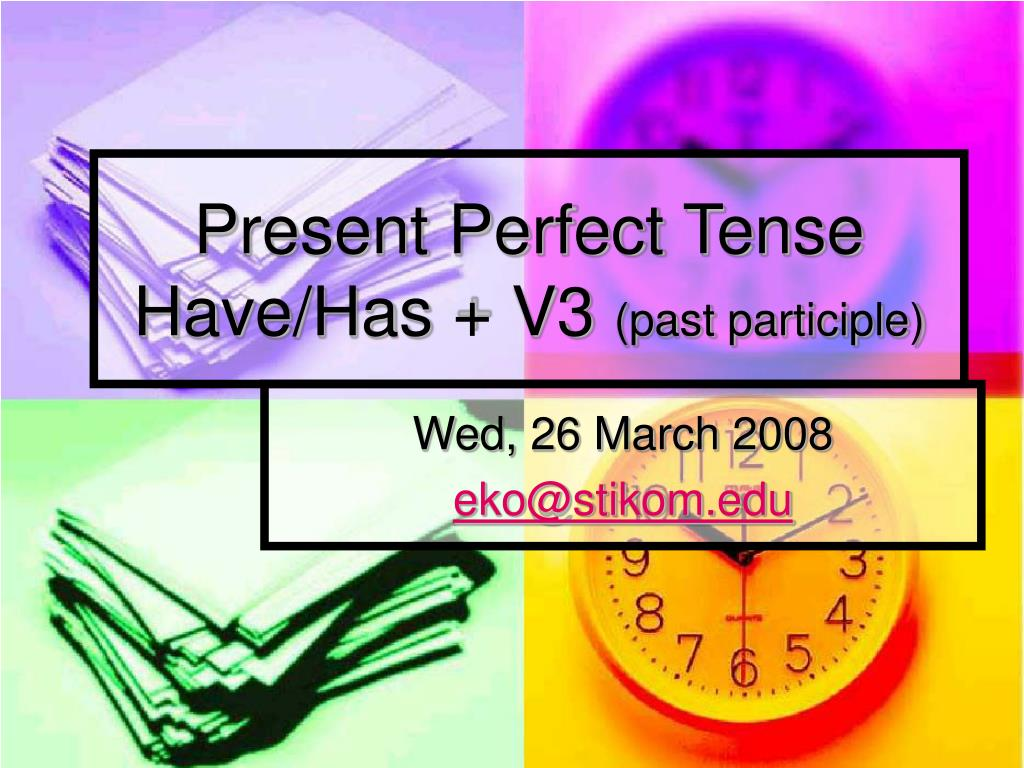 present perfect tense have has v3 past participle l.