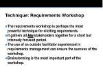 technique requirements workshop