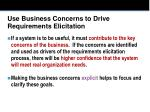 use business concerns to drive requirements elicitation